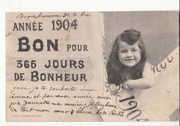 CPA Année 1904 - Bon Pour 366 Jours De Bonheur -  Carte Précuirseur  : Achat Immédiat - Evénements
