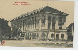 ASIE - VIET NAM - COCHINCHINE - SAIGON - L'Hôtel Des Douanes - Vietnam