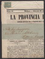 """Journal """"LA PROVINCIA DI BELLUNO"""" Avec 1Cmi Vert Olive De 1863 Seul Sur Document Oblt BELLUNO - 1861-78 Victor Emmanuel II"""