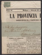 "Journal ""LA PROVINCIA DI BELLUNO"" Avec 1Cmi Vert Olive De 1863 Seul Sur Document Oblt BELLUNO - Marcophilie"