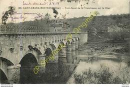 18. SAINT AMAND MONTROND .  Pont Canal De La Tranchasse Sur Le Cher . - Saint-Amand-Montrond