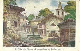 """2552 """" IL VILLAGIO ALPINO ALL'ESPOSIZIONE DI TORINO 1911 """" CARTOLINA ORIGINALE ILLUSTRATA  SPEDITA - Exhibitions"""