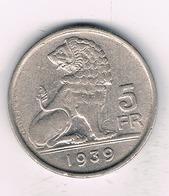 5 FRANC 1939 VL (pos.A) BELGIE /1007/ - 1934-1945: Leopold III