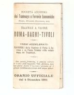 OR--00001-- ORARIO UFFICIALE DAL 4 DICEMBRE 1911- DEI TRAMWAYS E E FERROVIE ECONOMICHE-ROMA-BAGNI-TIVOLI - Europa