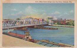 Wisconsin Oshkosh Main Street Bridge Over Fox River Curteich - Oshkosh