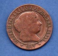 Espagne  -  5 Centimos 1867 OM -  Km # 634.1  -- état  B+ - [ 1] …-1931 : Kingdom
