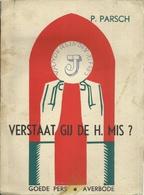 VERSTAAT GIJ DE H. MIS - Dr. PIUS PARSCH - GOEDE PERS AVERBODE - 1938 ( RELIGIE - CHRISTENDOM ) - Livres, BD, Revues