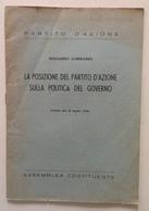 Riccardo Lombardi La Posizione Del Partito D'Azione Sulla Politica Del Governo - Vieux Papiers