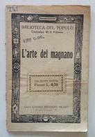 Biblioteca Del Popolo L'Arte Del Magnano Casa Editrice Sonzogno Milano 1919 - Vieux Papiers