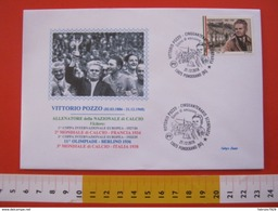 A.01 ITALIA ANNULLO FDC NEW 2018 PONDERANO BIELLA 50 ANNI SCOMPARSA VITTORIO POZZO ALLENATORE NAZIONALE CALCIO FOOTBALL - 1938 – Frankrijk