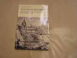 STAVELOT MALMEDY Une Principauté Ecclesiastique De L'Ancien Régime Régionalisme Histoire Religion Administration Justice - Cultural