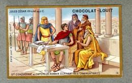 Chromo Louit Histoire History Jules Cesar Ecrivant Commentaires Empereur Emperor WEYL & Sevestre Victorian Trade Card - Louit