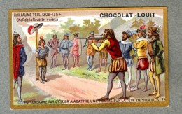Chromo Louit Histoire History Guillaume Tell Chef Revolte Suisse Arbalete Crossbow WEYL & Sevestre Victorian Trade Card - Louit