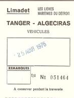 Ticket Bateau 1976 - Limadet, Les Lignes Du Détroit - Boarding Card AUTO - Tanger, Maroc à Algeciras, Espagne - Billets D'embarquement De Bateau