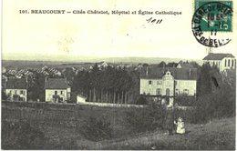 BEAUCOURT .... CITES CHATELOT ... HOPITAL ET EGLISE - Beaucourt