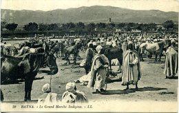 Algérie - Batna - Le Grand Marché Indigène. - Batna