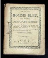 LE PETIT HOMME BLEU OU NOUVEL ASTROLOGUE PARISIEN 1832 PREDICTIONS POLITIQUE LA COMETE LES CANCANS..... LIBRAIRE CAILLOT - Books, Magazines, Comics