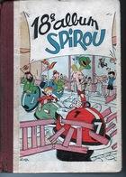 18 ème Album De Spirou 1946  Tranche Un Peu Abimée Sur Le Dessus - Originalausgaben - Franz. Sprache