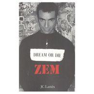 Dream Or Die Zem  +++TBE+++ PORT GRATUIT - Biographie