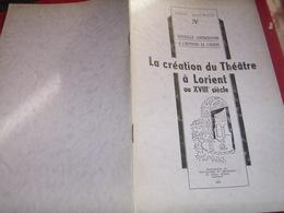BRETAGNE /LA CREATION DU THEATRE A LORIENT AU XVIII SIECLE /RENE MAURICE - Livres, BD, Revues