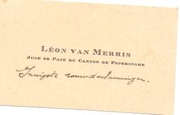 Visitekaartje - Carte Visite - Juge De Paix Canton Poperinge - Léon Van Merris - Cartes De Visite