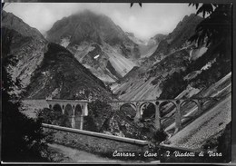 TOSCANA -CARRARA - CAVE - I VIADOTTI DI VARA - FOTOCELERE TORINO . NUOVA - Carrara