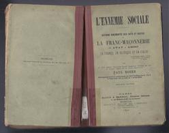 1890 L'ennemie Sociale: Histoire Documentée Des Faits, Gestes De La Franc-Maçonnerie De 1717-1890 France Belgique Italie - Boeken, Tijdschriften, Stripverhalen