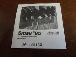 BIGLIETTO INGRESSO 22° SALONE INTERNAZIONALE PER L'UFFICIO-1985 - Biglietti D'ingresso