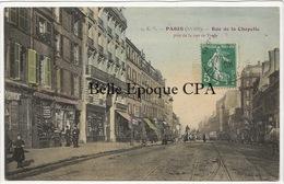 75 - PARIS 18 -- #3 -- Rue De La Chapelle Près De La Rue De Torcy +++ E. V. / EV +++ 1908 / Colorisée - Arrondissement: 18