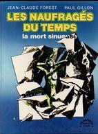 Les Naufragés Du Temps La Mort Sinueuse Par J.C Forest Paul Gillon De 1975 - Editions Originales (langue Française)