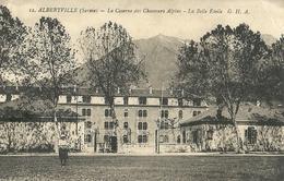 Alberville La Caserne Des Chasseurs Alpins La Belle Etoile - Albertville