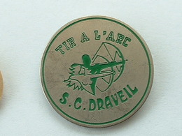PIN'S TIR A L'ARC - S.C DRAVEIL - Tir à L'Arc