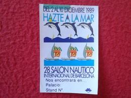 SPAIN PEGATINA ADHESIVO STICKER 1989 HAZTE A LA MAR THE SEA 28 SALÓN NÁUTICO INTERNACIONAL DE BARCELONA DELFINES DOLPHIN - Pegatinas
