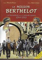 La Mission Berthelot ( La Roumanie Dans La Grande Guerre 1916-1919 ) Par Marcela Feraru Et Alain Lesbats - Autres Objets BD
