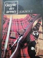 Rare GAZETTE DES ARMES ALBUM N° 2 ( Contient Les Numéros 12 à 17 Inclus ) 1974 - Français