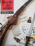 Rare GAZETTE DES ARMES ALBUM N° 3 ( Contient Les Numéros 18 à 23 Inclus 1974/75 - Français