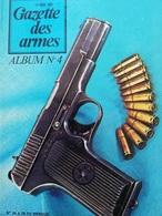Rare GAZETTE DES ARMES ALBUM N° 4 ( Contient Les Numéros 24 à 29 Inclus 1974/75 - Français