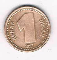 1 DINAR 1992 JOEGOSLAVIE /1101/ - Yougoslavie