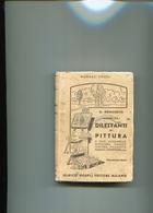 MANUALE HOEPLI-G.RONCHETTI-DILETTANTI DI PITTURA-PERFETTO E COMPLETO- - Libri, Riviste, Fumetti