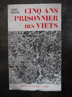 CINQ ANS PRISONNIER DES VIETS PIERRE RICHARD - Histoire