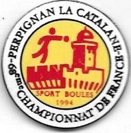 Pin's  Ville, Sport Pétanque, Boules  Lyonnaises 68 ème  Championnat De France 1994  à PERPIGNAN  LA  CATALANE  ( 66 ) - Pétanque