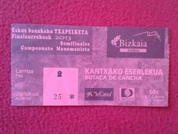 SPAIN TICKET DE ENTRADA BILLETE ENTRY ENTRANCE ENTRÉE ESPAGNE PELOTA VASCA PILOTA O SIMILAR EUSKADI 2013 BIZKAIA FRONTÓN - Tickets - Entradas