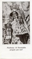 Santino Antico MADONNA DI EINSIEDELN (Il Santino Ha Toccato La Statua Miracolosa Nella Santa Cappella) - PERFETTO P91 - Religione & Esoterismo