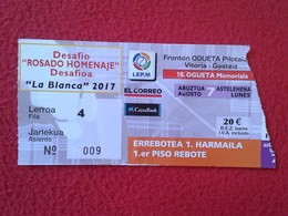 SPAIN TICKET DE ENTRADA BILLETE ENTRY ENTRANCE ENTRÉE ESPAGNE PELOTA VASCA PILOTA O SIMIL FRONTÓN OGUETA VITORIA-GASTEIZ - Tickets - Entradas