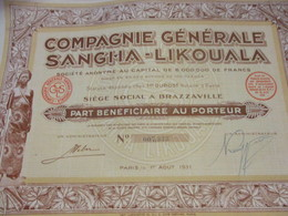 Part Bénéficiaire Au Porteur/ Compagnie Générale SANGHA-LIKOUALA/Brazzaville/Imp Lafayette /1931     ACT162 - Afrique