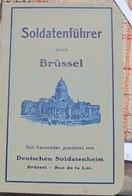 Guide De Bruxelles Destiné Aux Soldats Allemands En Garnison Lors De La Première Guerre/ Brussel Gids 1 WO - 1914-18