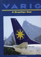 LIVRE  AVIATION -  VARIG  - A  BRAZILIAN  STAR   (livre En Anglais) - Autres