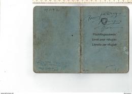 47760 - SUISSE - LIVRET POUR EFUGIES - FLUCHTLINGSAUSWEIS - LIBRETTO PER RIFUGIATI - 1944 - 1939-45