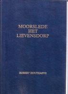 MOORSLEDE HET LIEVENSDORP 512blz ©1988 SLYPSKAPELLE DADIZELE  Geschiedenis Heemkunde Histoire Erfgoed Boek Z629 - Moorslede