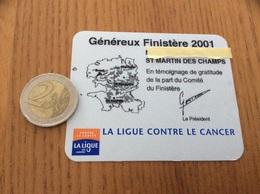 Carte Généreux Finistère 2001 - ST MARTIN DES CHAMPS (29) - LA LIGUE CONTRE LE CANCER (plastique) - Autres Collections